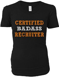 Certified BadAss Recruiter T-shirt