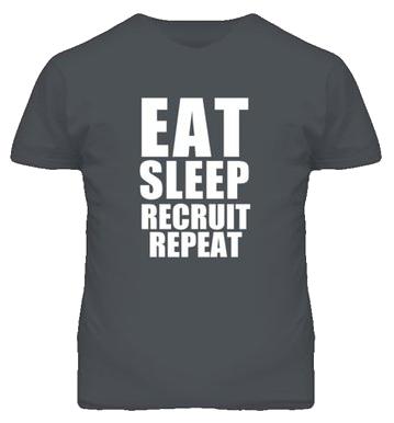 Eat, Sleep, Recruit, Repeat