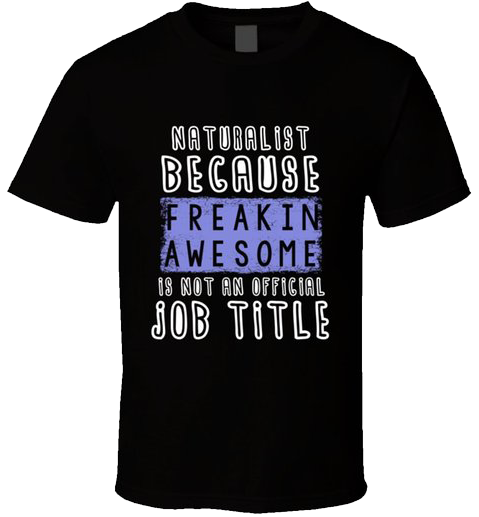 Freaking Awesome Naturalist official t-shirt