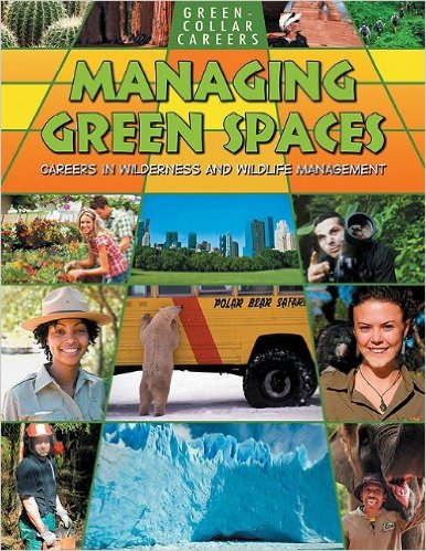 Managing Green Space - Careers in Wilderness and Wildlife Management