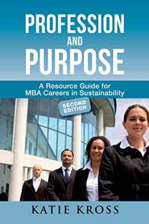 Profession and Purpose - MBA Careers in Sustainability